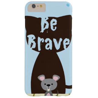 Be Brave Little Mouse Barely There iPhone 6 Plus Case