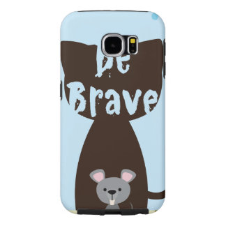 Be Brave Little Mouse Samsung Galaxy S6 Case