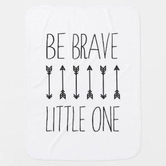 Be Brave Little One - Cute Baby Blanket