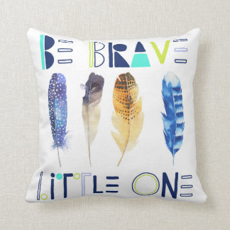 Be Brave Little One Feather Art Throw Pillow