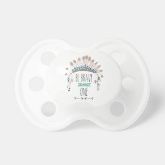 Be Brave Little One Pacifier
