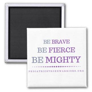 Be Brave magnet