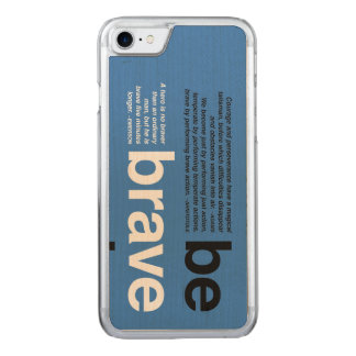 Be Brave. Motivational Quotes for Entrepreneurs Carved iPhone 8/7 Case