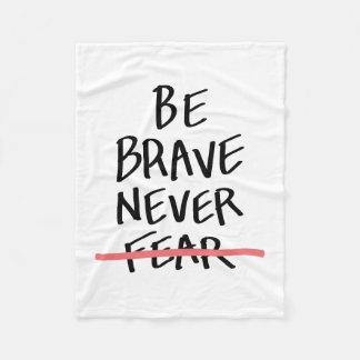 Be Brave Never Fear Fleece Blanket