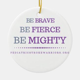 Be brave ornament