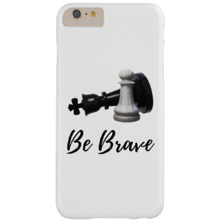 Be Brave Pawn Chess Barely There iPhone 6 Plus Case