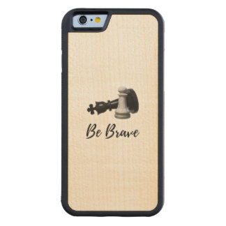 Be Brave Pawn Chess Carved Maple iPhone 6 Bumper Case