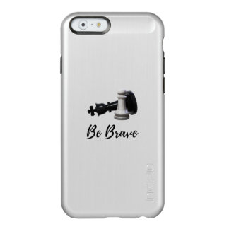 Be Brave Pawn Chess Incipio Feather® Shine iPhone 6 Case