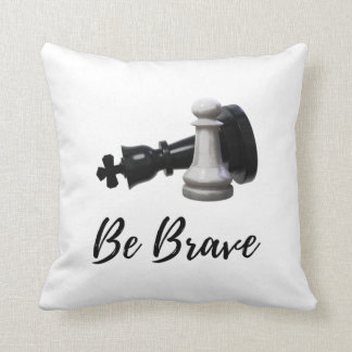 Be Brave Pawn Chess Throw Pillow
