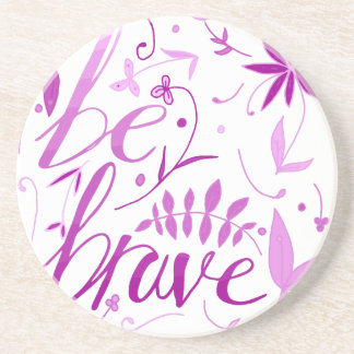 be brave pink coaster