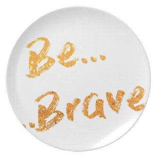 Be Brave Plate