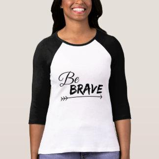 Be Brave Raglan Shirt- Women T-Shirt