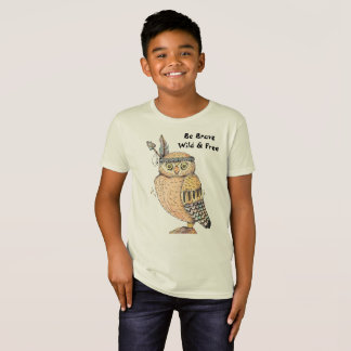 Be Brave Wild And Free Owl T-Shirt