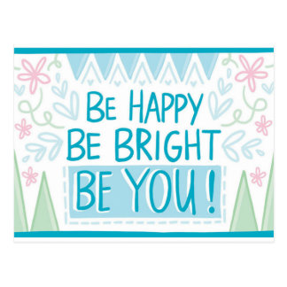 Be Bright, Be Happy, Be You - Inspirational Postcard