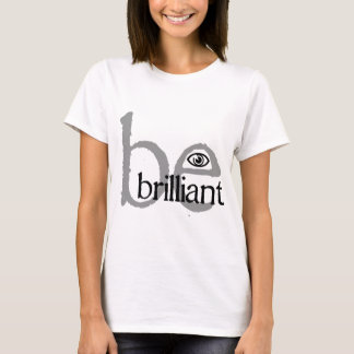 be_brilliant_eye_millesime T-Shirt