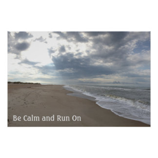 Be Calm and Run On the Ocean Poster