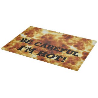 BE CAREFUL I'M HOT Fun Fire Pattern Cutting Board