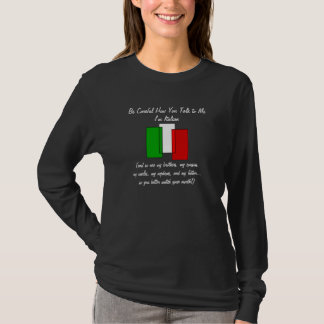 Be Careful, I'm Italian Shirt