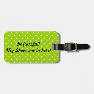 Be Careful! My Shoes Are In Here! (Luggage Tag) Luggage Tag