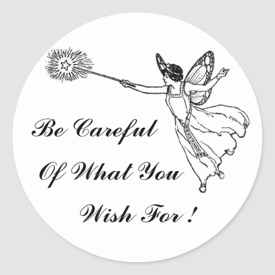 Be Careful Of What You Wish For ! Sticker