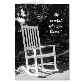 """Be careful who you blame."" Card"