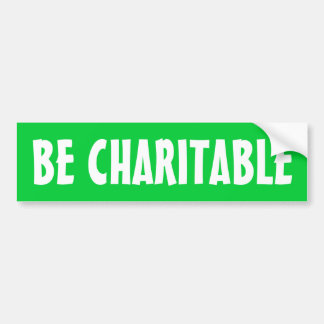 """Be Charitable"" Bumper Sticker"