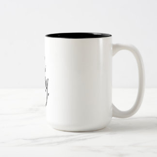 be classy Two-Tone coffee mug
