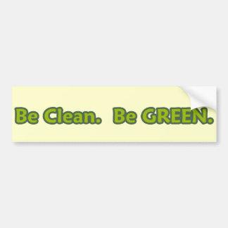be clean be green bumper sticker