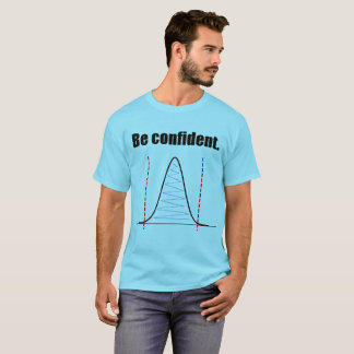 Be Confident Confidence Intervals Shirt