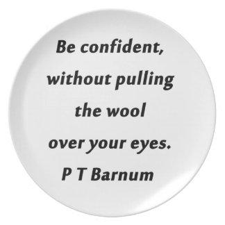 Be Confident - P T Barnum Plate