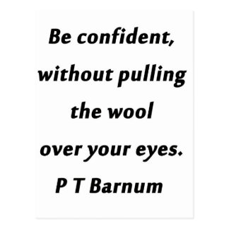 Be Confident - P T Barnum Postcard