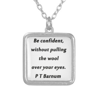 Be Confident - P T Barnum Silver Plated Necklace