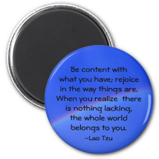 """Be content with what you have..."" Magnet"
