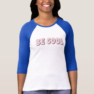 Be Cool Retrp Graphic Tee