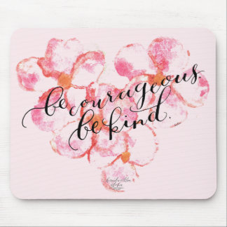 Be Courageous, Be Kind - Aloha Plumeria Mousepad