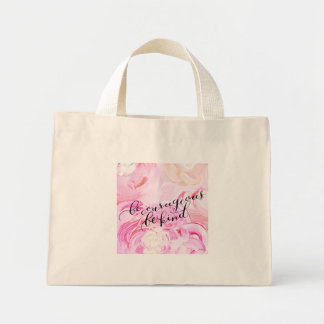 Be Courageous, Be Kind Tote Bag