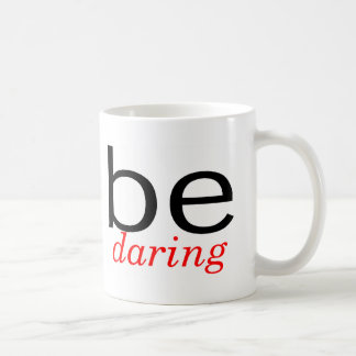 Be Daring Coffee Mug