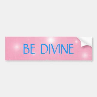 BE DIVINE BUMPER STICKER