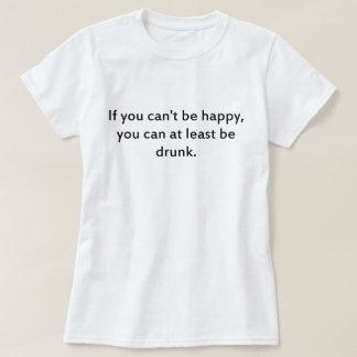 be drunk 1 T-Shirt
