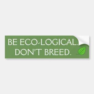 Be Eco-Logical bumper sticker