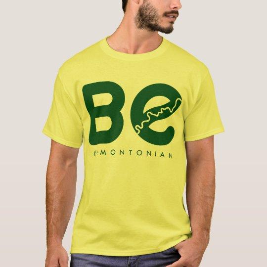 BE EDMONTONIAN T-shirt
