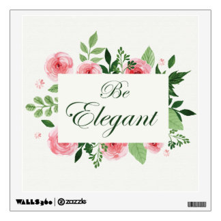 """Be Elegant"" Quote Red Roses Design Wall Sticker"