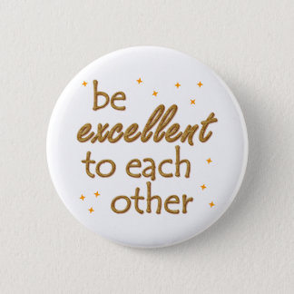 Be Excellent 2 Inch Round Button