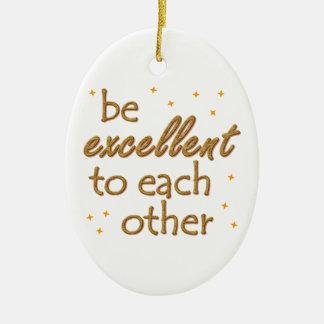 Be Excellent Ceramic Ornament