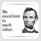 Be Excellent To Each Other Square Sticker