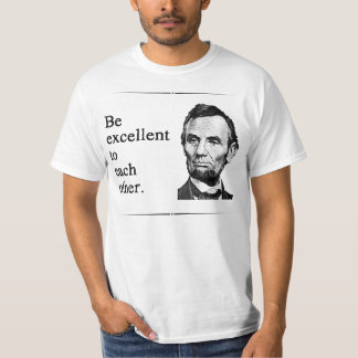 Be Excellent To Each Other T Shirt