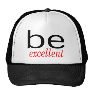 Be Excellent Trucker Hat