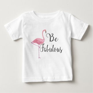 Be Fabulous Baby T-Shirt