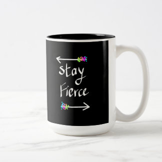 Be fierce and conquer the world coffee mug