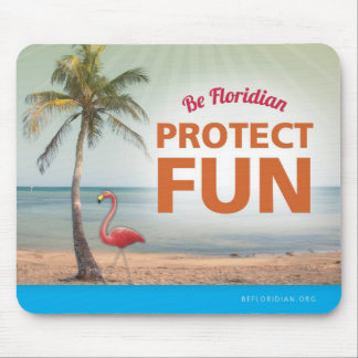 Be Floridian Protect Fun Mouse Pad